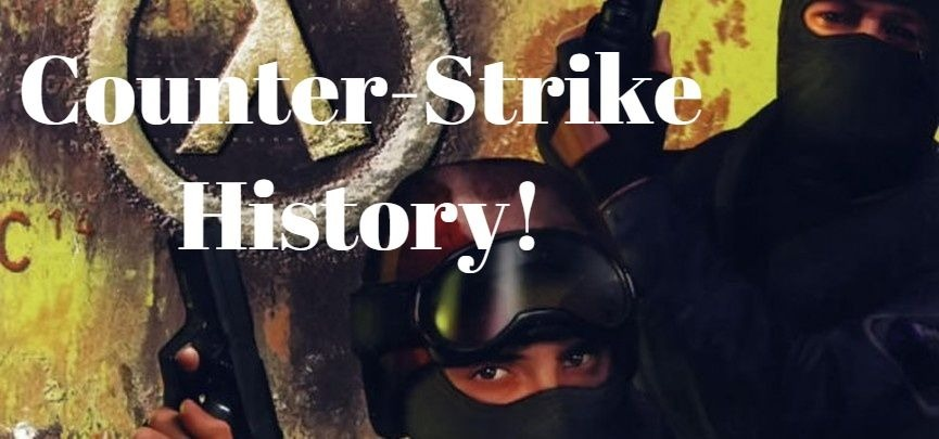 The History of Counter-Strike 1.6 (CS 1.6)